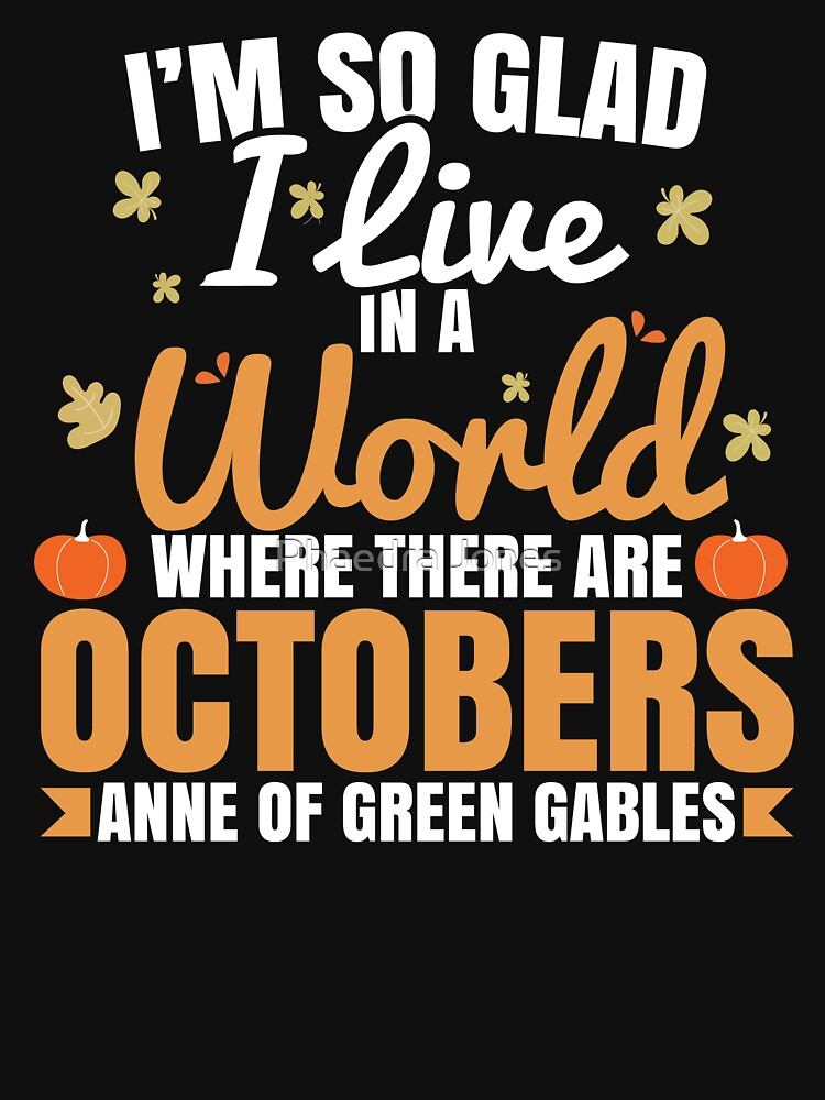 Roll over image to zoom in      World of Octobers So Glad I Live in World of Octobers Fall Autumn Love by Top10Merch