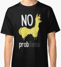 No Problem Probllama Cute Sassy Llama Gift Alpaca Classic T-Shirt