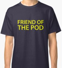 Friend of POD (Save America) Classic T-Shirt