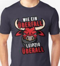 WIE EIN ÜBERFALL - LEIPZIG ÜBERALL Unisex T-Shirt