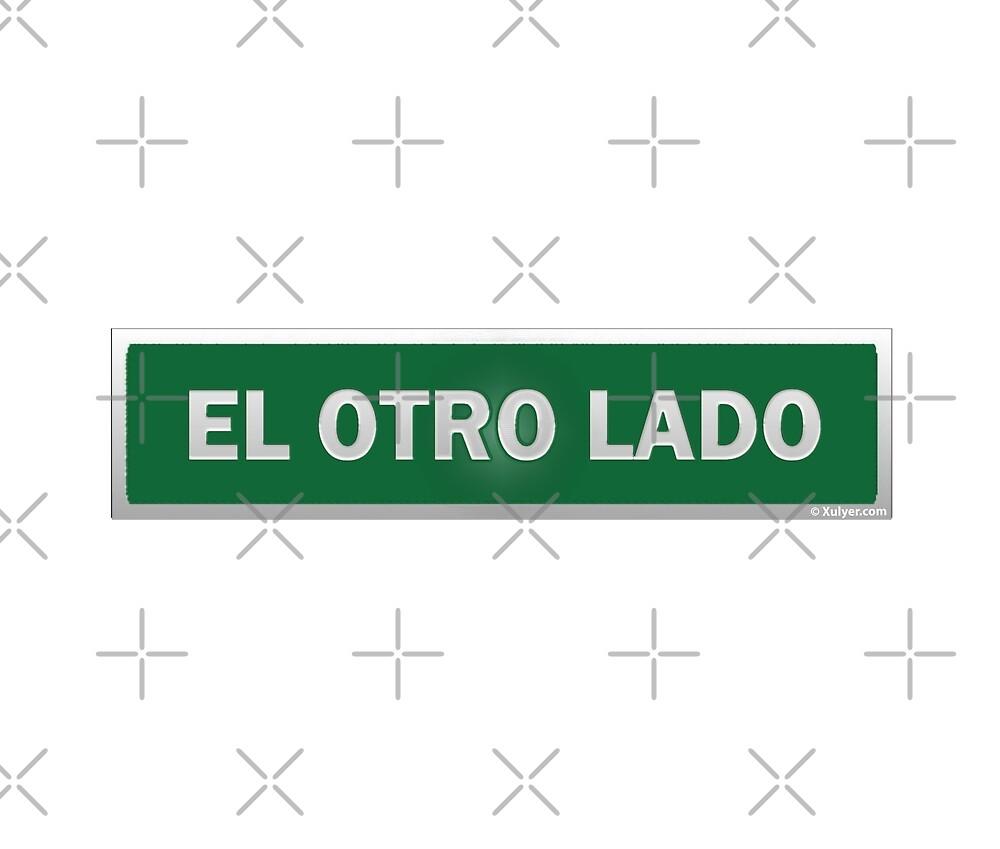 El Otro Lado Sign - Los United States by xulyer