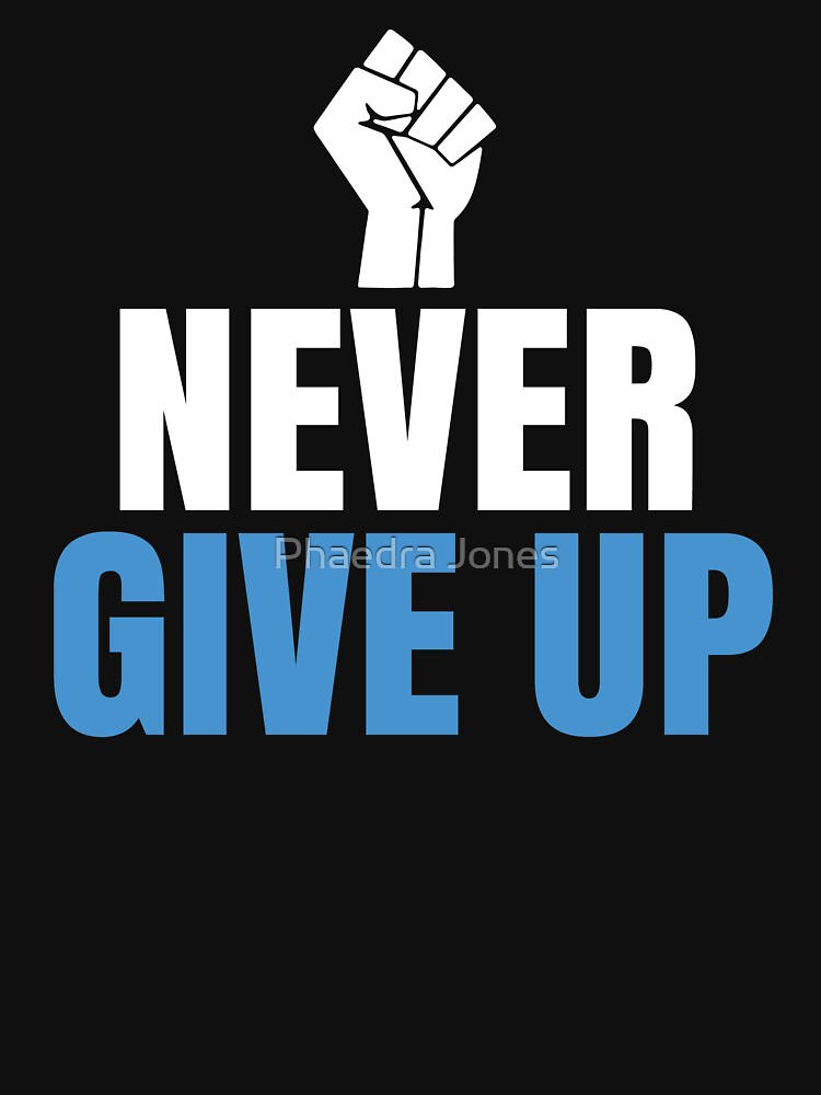 Never Give Up Suicide Awareness Prevention Inspirational by Top10Merch