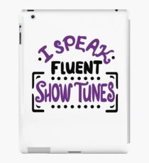 I Speak Fluent Show Tunes iPad Case/Skin