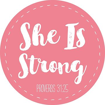 She Is Strong Proverbs 31:25 by christianshirts