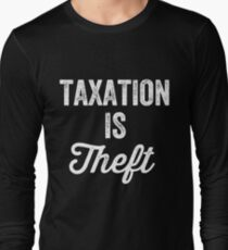 Taxation is theft - Tax lover Long Sleeve T-Shirt