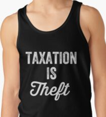 Taxation is theft - Tax lover Tank Top