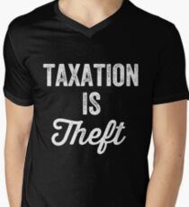 Taxation is theft - Tax lover Men's V-Neck T-Shirt
