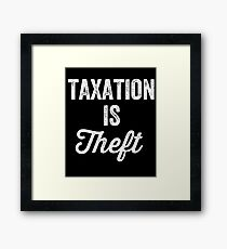Taxation is theft - Tax lover Framed Print