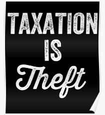 Taxation is theft - Tax lover Poster
