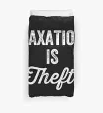 Taxation is theft - Tax lover Duvet Cover