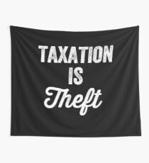 Taxation is theft - Tax lover Wall Tapestry