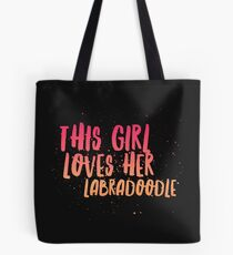 This girl loves her labradoodle Tote Bag
