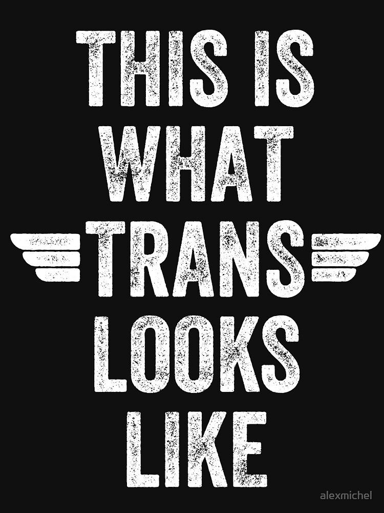 This is what a trans looks like - funny trans by alexmichel