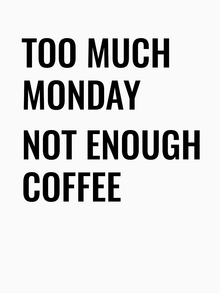 Too much Monday. Not enough coffee. by simbamerch