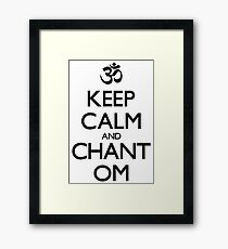 """Aum symbol and """"Keep Calm and Chant Om"""" sign Framed Print"""