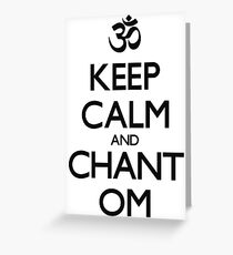 "Aum symbol and ""Keep Calm and Chant Om"" sign Greeting Card"