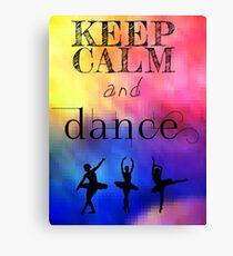 Keep calm and dance Canvas Print