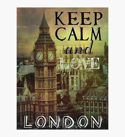 Keep calm and love London Photographic Print