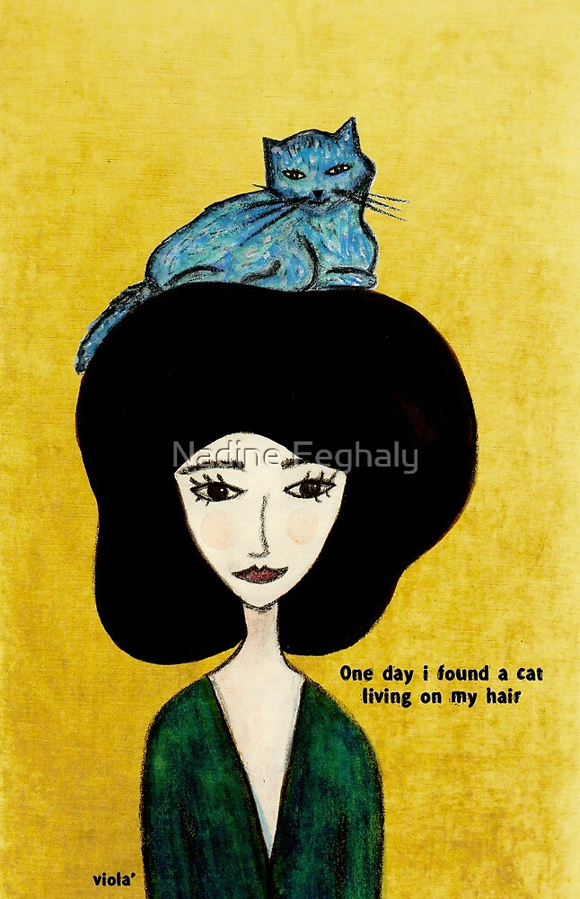 Cat living in my hair by Nadine Feghaly