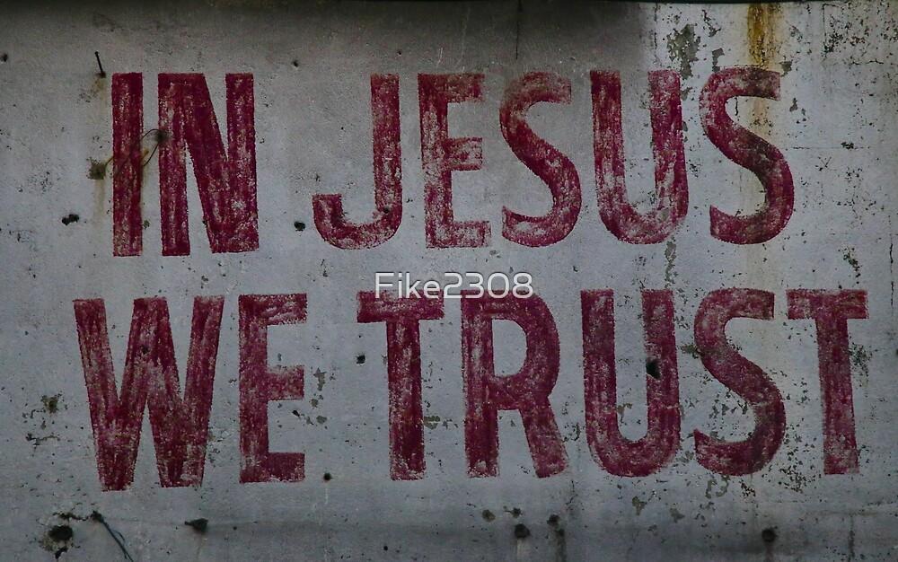 In Jesus We Trust by Fike2308