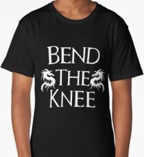 Bend The Knee Two Dragon design Long T-Shirt