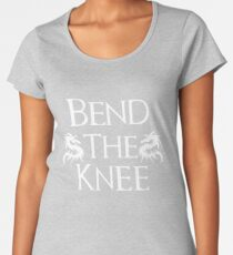 Bend The Knee Two Dragon design Women's Premium T-Shirt