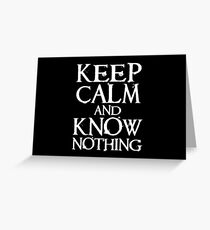 Keep Calm, Know Nothing Greeting Card