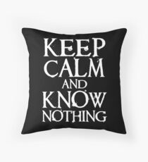 Keep Calm, Know Nothing Throw Pillow