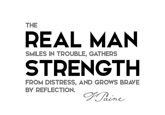 real man, strength - thomas paine by razvandrc