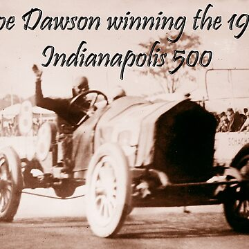 AMERICAN MOTORSPORT, RACE, RACING, Joe Dawson, winning the 1912, Indianapolis 500, on WHITE by TOMSREDBUBBLE