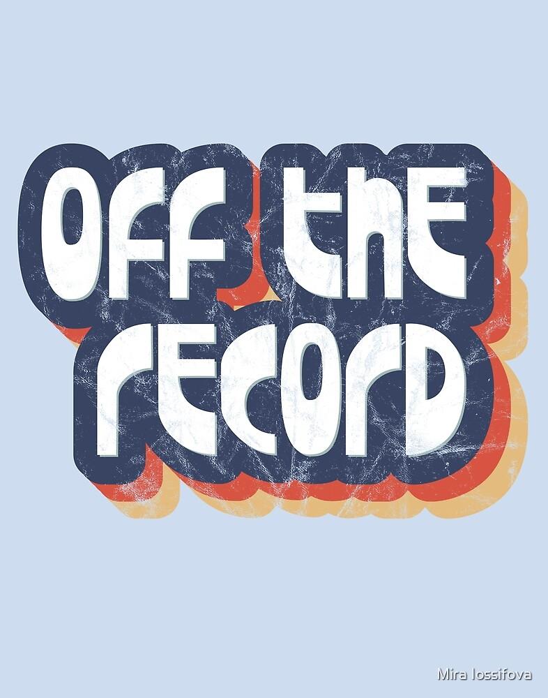Off the record by Mira Iossifova