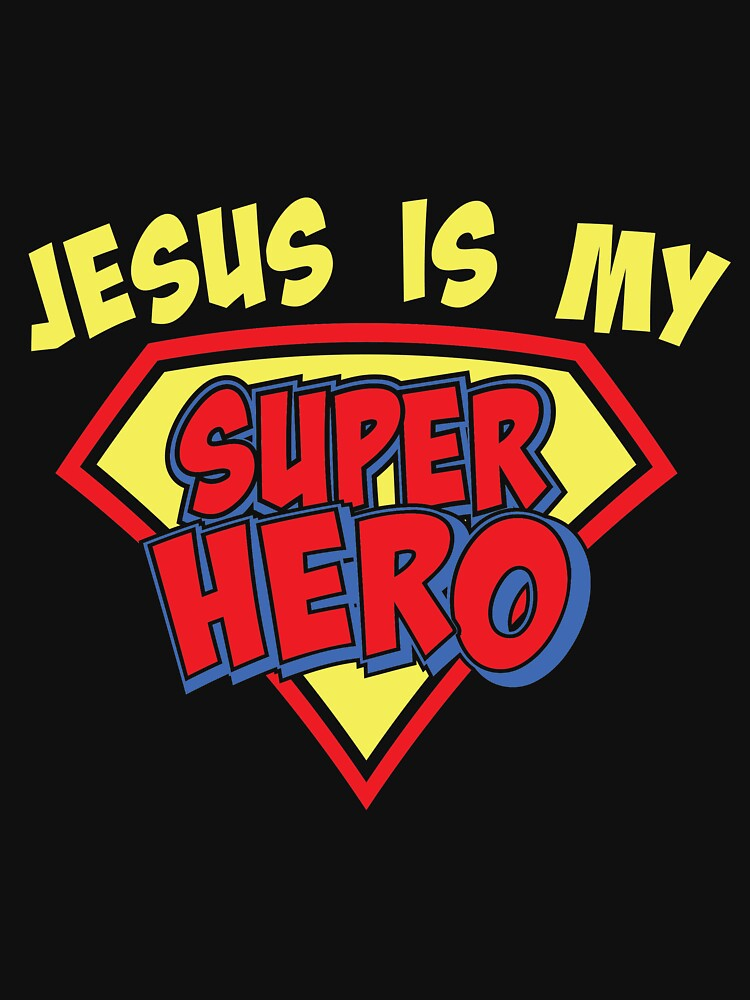 Jesus is my Super Hero Christian Religious Spirtuality by ColeLaniTrading