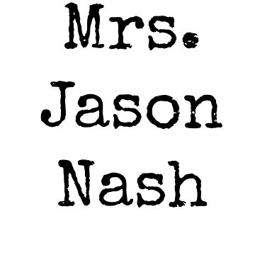 Mrs. Jason Nash by BaileyLisa