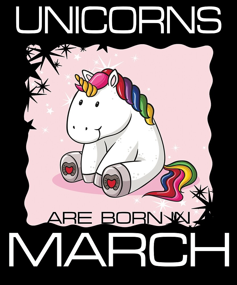 Unicorns are Born in MARCH T Shirt Unique Unicorn Gift by sondinh