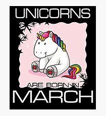 Unicorns are Born in MARCH T Shirt Unique Unicorn Gift Photographic Print
