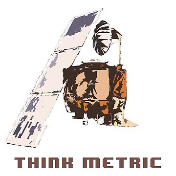 Think Metric (Mars Climate Orbiter) by tanyaofmars
