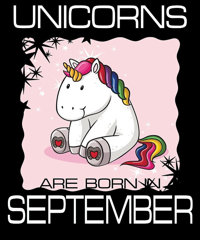 Unicorns are Born in SEPTEMBER T Shirt Unique Unicorn Gift by sondinh