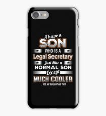 I Have A Much Cooler Legal Secretary Son iPhone Case/Skin