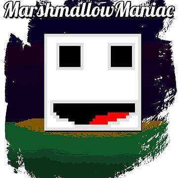 Marshmallow Maniac by DylanRiffle
