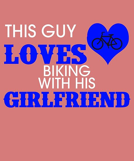 This Guy Loves Biking With His Girlfriend  by AlwaysAwesome