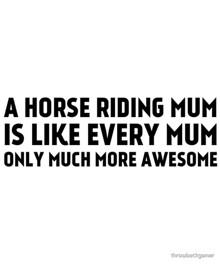 A Horse Riding Mum Gift Idea by throwbackgamer