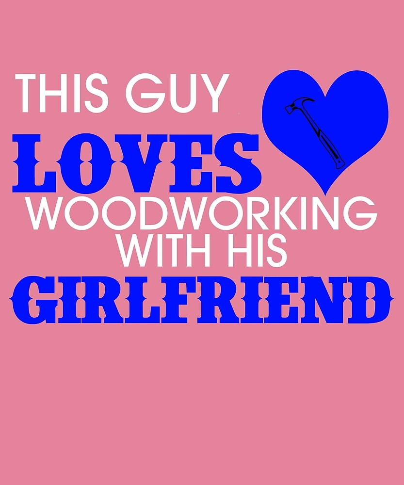 This Guy Loves Woodworking With His Girlfriend by AlwaysAwesome