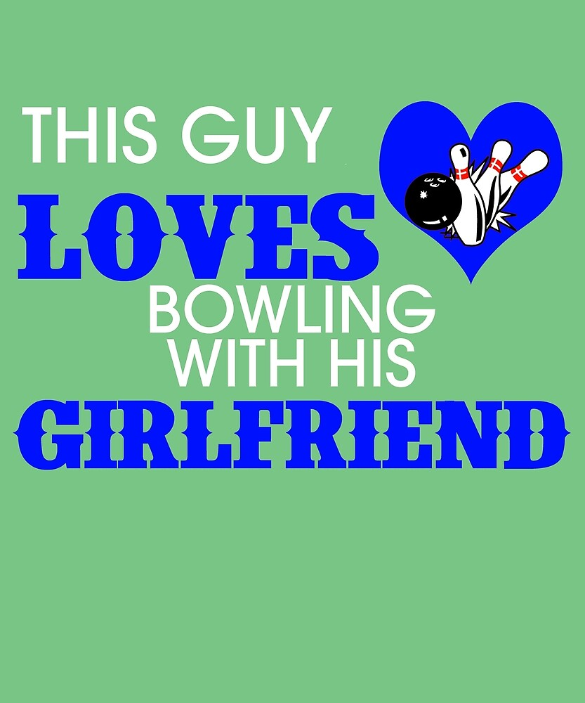 This Guy Loves Bowling With His Girlfriend by AlwaysAwesome