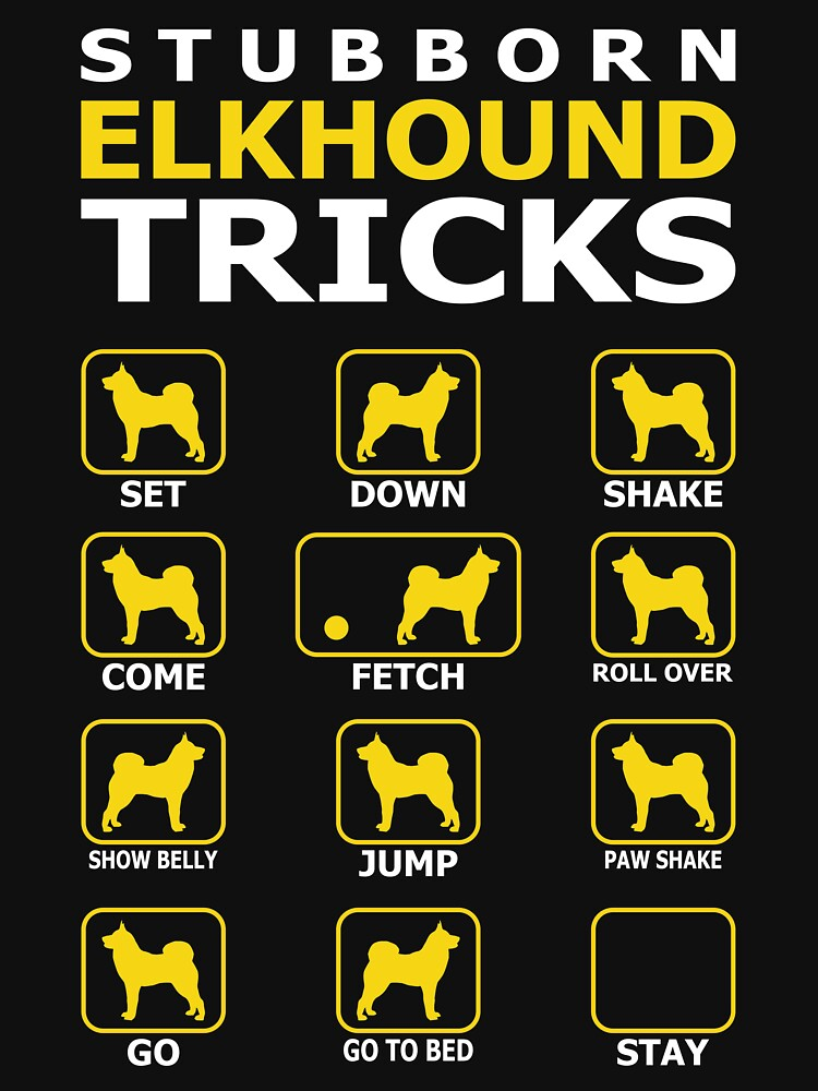 Stubborn Elkhound Dog Tricks Funny Tshirt by simbamerch