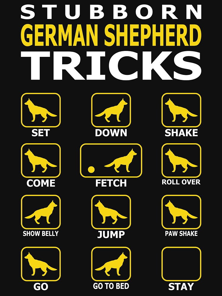 Stubborn German Shepherd Dog Tricks Funny Tshirt by simbamerch