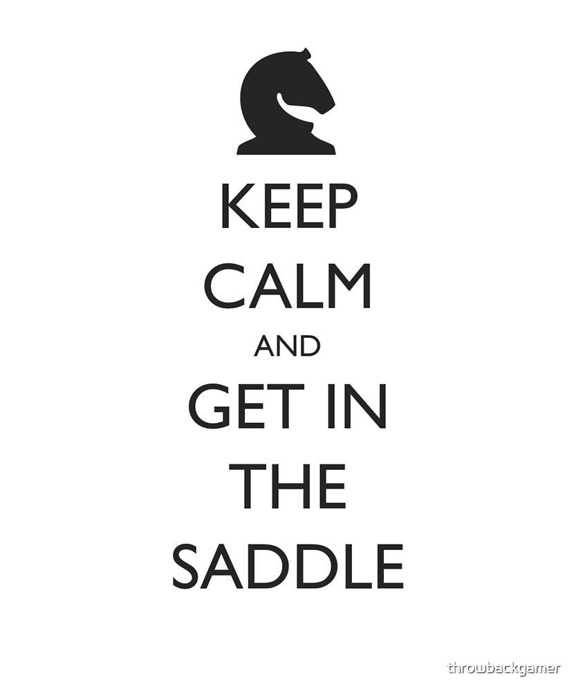 Keep Calm and Get In the Saddle Horse Riding Gift Idea by throwbackgamer