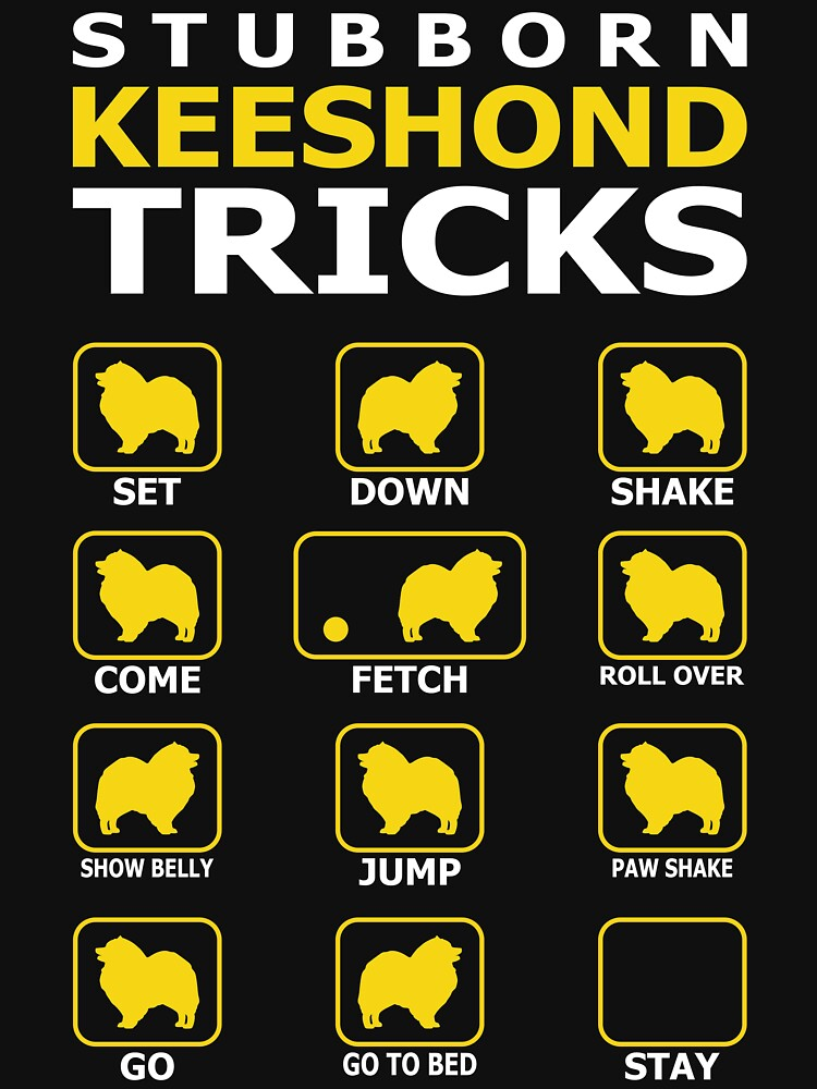 Stubborn Keeshond Dog Tricks Funny Tshirt by simbamerch