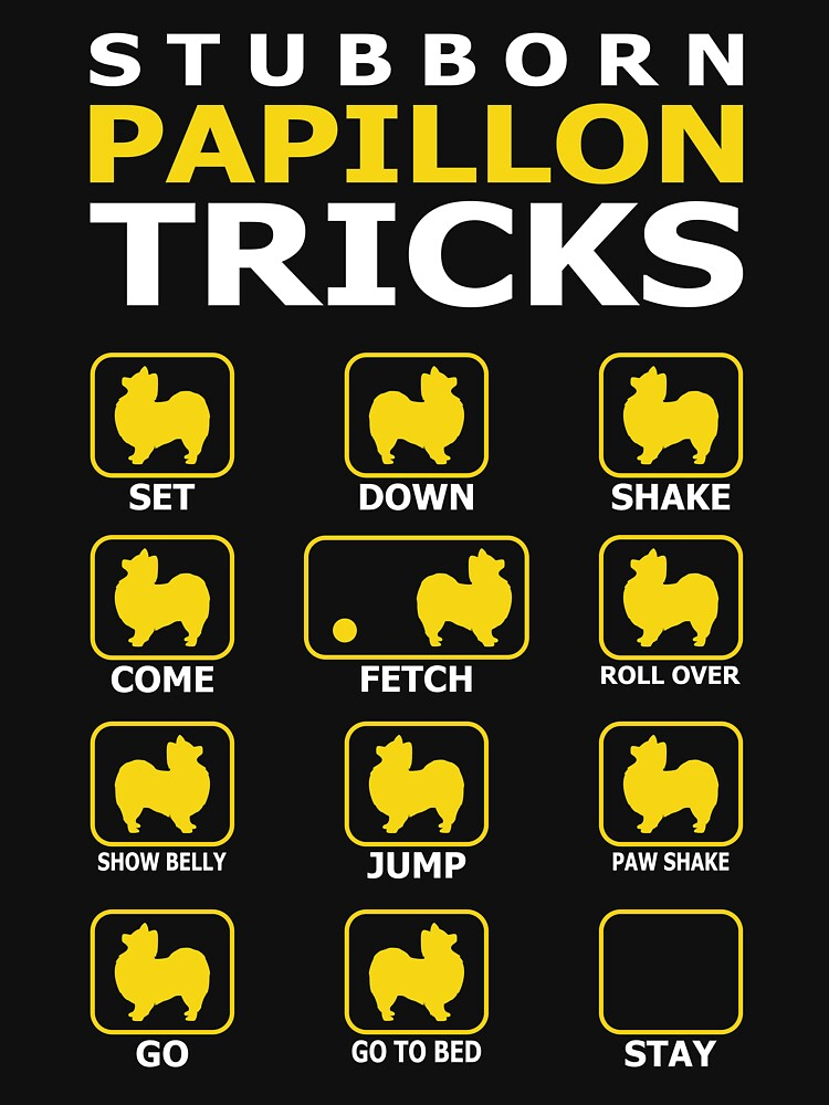 Stubborn Papillon Dog Tricks Funny Tshirt by simbamerch