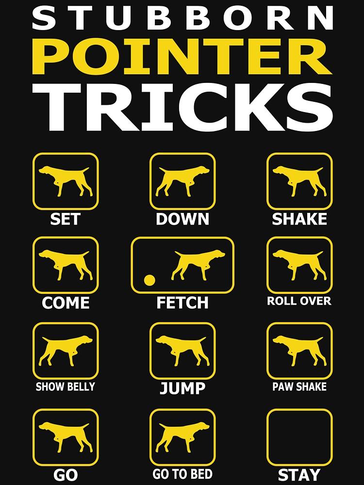 Stubborn Pointer Dog Tricks Funny Tshirt by simbamerch