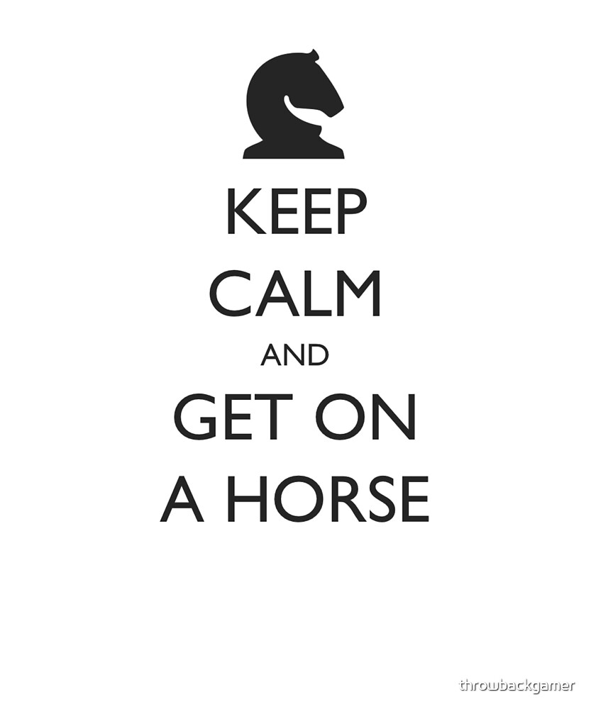 Keep Calm and Get On a Horse - Horse Riding Gift Idea by throwbackgamer